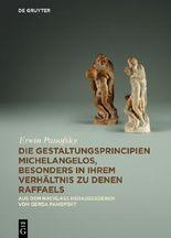 Die Gestaltungsprincipien Michelangelos, besonders in ihrem Verhältnis zu denen Raffaels