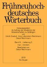 Goebel, Ulrich; Lobenstein-Reichmann, Anja; Reichmann, Oskar: Frühneuhochdeutsches Wörterbuch. Band 9/Lieferung 5