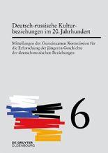 Deutsch-russische Kulturbeziehungen im 20. Jahrhundert. Einflüsse und Wechselwirkungen