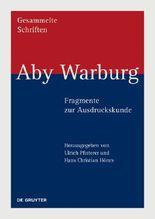 Aby Warburg - Gesammelte Schriften - Studienausgabe / Aby Warburg – Fragmente zur Ausdruckskunde