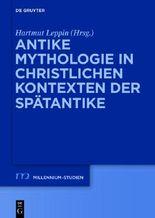 Antike Mythologie in christlichen Kontexten der Spätantike
