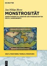 Monstrosität: Abweichungen in Literatur und Wissenschaften des 19. Jahrhunderts (WeltLiteraturen / World Literatures)