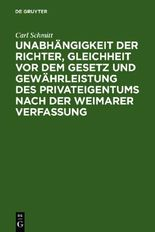 Unabhängigkeit der Richter, Gleichheit vor dem Gesetz und Gewährleistung des Privateigentums nach der Weimarer Verfassung