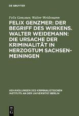 Felix Genzmer: Der Begriff des Wirkens. Walter Weidemann: Die Ursache der Kriminalität in Herzogtum Sachsen-Meiningen