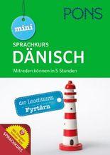 PONS Mini-Sprachkurs Dänisch: Mitreden können in 5 Stunden. Mit Audio-Training und Vokabeltrainer-App.