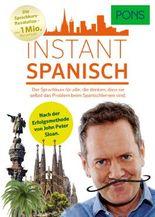 PONS Instant Spanisch: Der Sprachkurs, der das Spanischlernen revolutioniert!