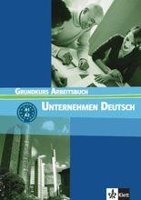 Unternehmen Deutsch. Ein berufsorientiertes Grundstufenlehrwerk / Grundkurs Lehrbuch (A1-A2)