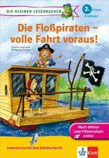 Die Floßpiraten – volle Fahrt voraus! 2. Klasse Erstleser