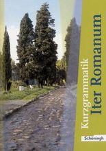 Iter Romanum. Lehrwerk für Latein als 2. oder 3. Fremdsprache - Neubearbeitung / Iter Romanum Lehrwerk für Latein als 2. oder 3. Fremdsprache