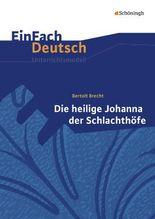 Bertolt Brecht: Die heilige Johanna der Schlachthöfe