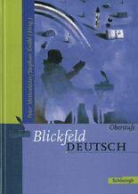 Blickfeld Deutsch Oberstufe - Ausgabe 2003 / Blickfeld Deutsch Oberstufe