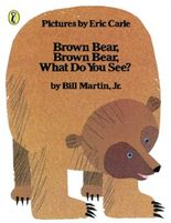 Picturebooks / Brown Bear, Brown Bear - What Do You See?