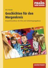 Praxis Frühkindliche Bildung / Geschichten für den Morgenkreis