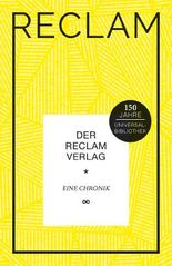 Reclams Universal-Bibliothek: Der Reclam Verlag: Eine Chronik