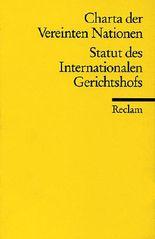 Die Charta der Vereinten Nationen und Das Statut des Internationalen Gerichtshofs