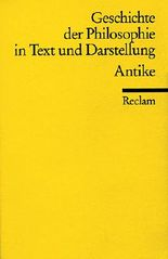 Geschichte der Philosophie in Text und Darstellung / Antike