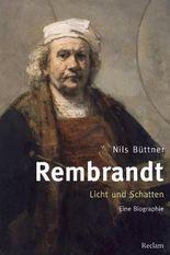 Rembrandt. Licht und Schatten