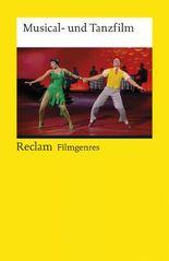 Filmgenres: Musical- und Tanzfilm