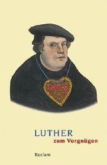 Luther zum Vergnügen