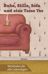 Ruhe, Stille, Sofa und eine Tasse Tee