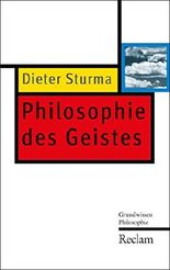 Philosophie des Geistes: Grundwissen Philosophie