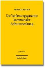 Die Verfassungsgarantie kommunaler Selbstverwaltung - eine dogmatische Rekonstruktion