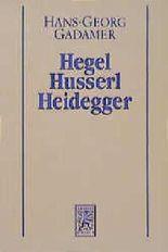 Neuere Philosophie I. Hegel, Husserl, Heidegger