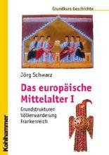 Das europäische Mittelalter I