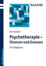 Psychotherapie - Chancen und Grenzen