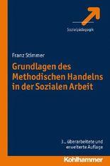 Grundlagen des Methodischen Handelns in der Sozialen Arbeit