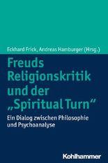 """Freuds Religionskritik und der """"Spiritual Turn"""""""