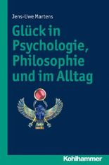 Glück in Psychologie, Philosophie - und im Alltag