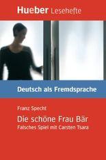 Lesehefte Deutsch als Fremdsprache - Niveaustufe B1 / Die schöne Frau Bär