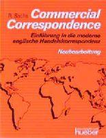 Commercial Correspondence - Neubearbeitung. Einführung in die moderne englische Handelskorrespondenz / Commercial Correspondence
