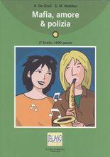 Italiano Facile - Stufe 3 / Mafia, amore & polizia