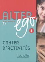 Alter ego 3. Méthode de français / Alter ego 3