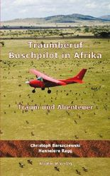 Traumberuf Buschpilot in Afrika
