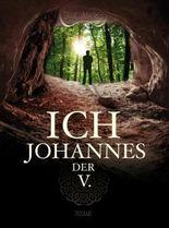 Ich, Johannes der V.