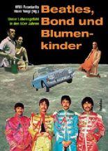 Beatles, Bond und Blumenkinder