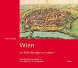 Wien. Geschichte einer Stadt / Wien im Bild historischer Karten