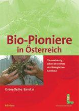 Bundesministerium für Land- und Forstwirtschaft, Umwelt und Wasserwirtschaft, Umwelt und Wasserwirtschaft, Bio-Pioniere in Österreich