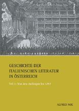 Geschichte der italienischen Literatur in Österreich. Teil 1: Von den Anfängen bis 1797