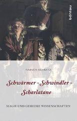 Schwärmer - Schwindler - Scharlatane