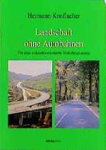 Landschaft ohne Autobahnen