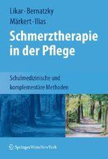 Schmerztherapie in der Pflege: Schulmedizinische und komplementäre Methoden