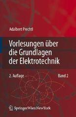 Vorlesungen über die Grundlagen der Elektrotechnik