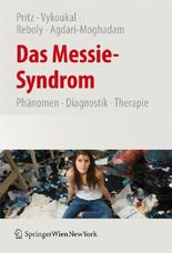 Das Messie-Syndrom: Phänomen, Diagnostik, Therapie und Kulturgeschichte des pathologischen Sammelns