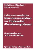 Probleme Der Ausgedehnten Dunndarmresektion Im Kindesalter (Kurzdarmsyndrom)