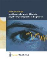 Pupillometrie in Der Klinisch-Psychophysiologischen Diagnostik