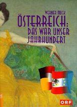 Österreich. Das war unser Jahrhundert